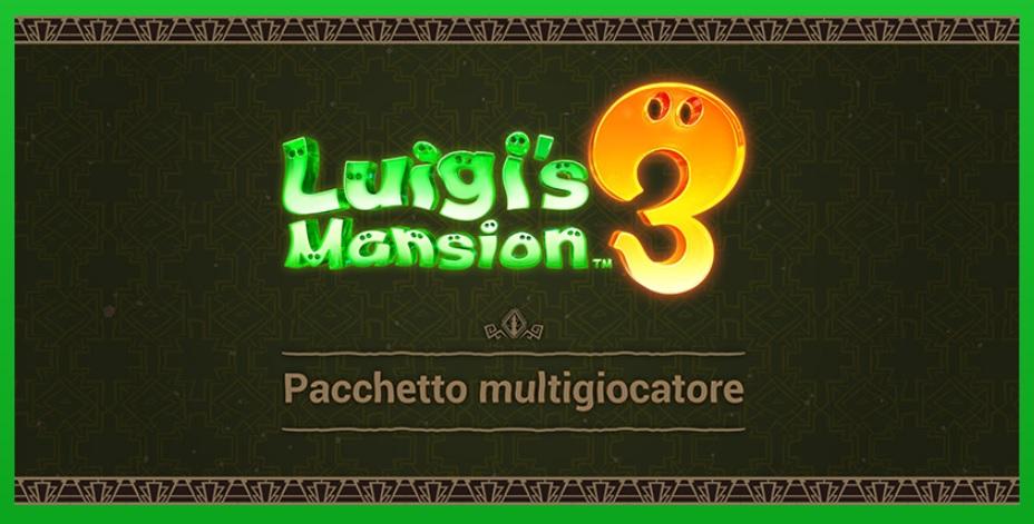 Luigi's Mansion 3 ed il Multiplayer Pack